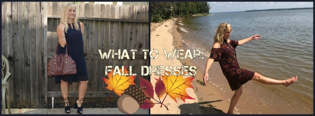 What To Wear:  Fall Dresses