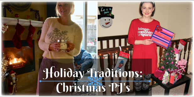 Holiday Traditions: Christmas PJ's